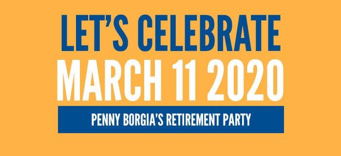 Let's celebrate. March 11, 2020. Penny Borgia's Retirement Party