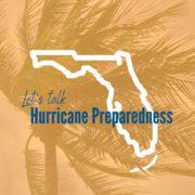 Lets Talk Hurricane Preparedness